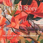 ANNE-LIIS POLL / ALISTAIR MACDONALD Untold Story