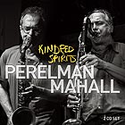 IVO PERELMAN / RUDI MAHALL Kindred Spirits