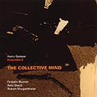 ENSEMBLE 5, The Collective Mind