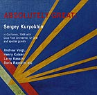 SERGEY KURYOKHIN Absolutely Great !