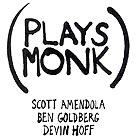 AMENDOLA / GOLDBERG / HOFF, Plays Monk