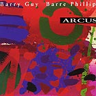 BARRY GUY / BARRE PHILLIPS, Arcus