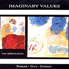 Parker / Guy / Lytton, Imaginary Values