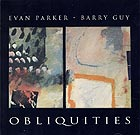 Evan PARKER / BARRY GUY, Obliquities