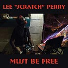LEE SCRATCH PERRY Must Be Free