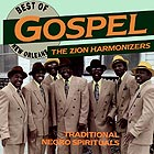 THE ZION HARMONIZERS Best Of New Orleans Gospel