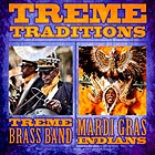 TREME BRASS BAND / MARDI GRAS INDIANS Treme Traditions