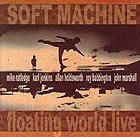 SOFT MACHINE Floating World Live