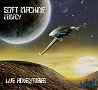 SOFT MACHINE LEGACY Live Adventures