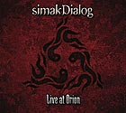 SIMAK DIALOG, Live At Orion
