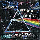 SAVOLDELLI / CASARANO / BARDOSCIA The Great Jazz Gig In The Sky