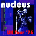 NUCLEUS, UK Tour 76