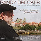 RANDY BRECKER Nostalgic Journey : Tykocin Jazz Suite