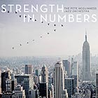 PETE McGUINNESS JAZZ ORCHESTRA Strength In Numbers