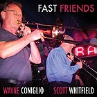 WAYNE CONIGLIO / SCOTT WHITFIELD Fast Friends