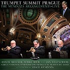 RANDY BRECKER / BOBBY SHEW / JAN HASENOHRL Trumpet Summit Prague : The Mendoza Arrangements