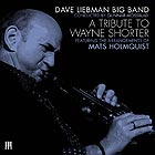 DAVE LIEBMAN BIG BAND Tribute to Wayne Shorter