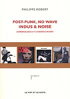 PHILIPPE ROBERT Post-Punk, No Wave, Indus & Noise