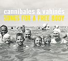 CANNIBALES & VAHINÉS Songs For A Free Body
