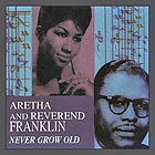 ARETHA FRANKLIN / REVEREND FRANKLIN Never Grow Old