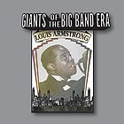 LOUIS ARMSTRONG, Giants Of The Big Band Era