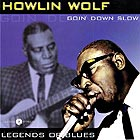 HOWLIN' WOLF, Goin' Down Slow