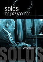 ANDREW HILL Solos : The Jazz Sessions