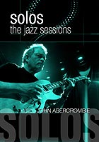 JOHN ABERCROMBIE, Solos : The Jazz Sessions