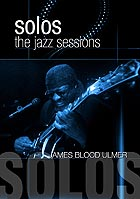 JAMES BLOOD ULMER Solos : The Jazz Sessions