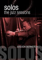 STEVEN BERNSTEIN Solos : The Jazz Sessions