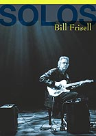 BILL FRISELL Solos : The Jazz Sessions