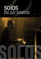 MATTHEW SHIPP Solos : The Jazz Sessions