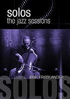 ERIK FRIEDLANDER Solos : The Jazz Sessions