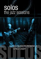GREG OSBY / JOHN ABERCROMBIE Solos : The Jazz Sessions