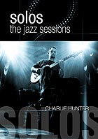CHARLIE HUNTER Solos : The Jazz Sessions