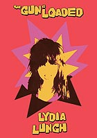 LYDIA LUNCH The Gun Is Loaded