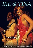 IKE & TINA TURNER On The Road : 1971-1972