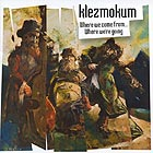 KLEZMOKUM Where We Come From... Where We're Going