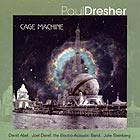 Paul Dresher Cage Machine
