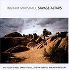 Ingram Marshall Savage Altars
