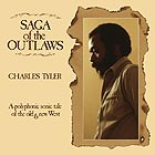 CHARLES TYLER ENSEMBLE, Saga Of The Outlaws