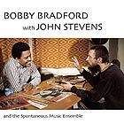 BOBBY BRADFORD / JOHN STEVENS And The Spontaneous Music Ensemble