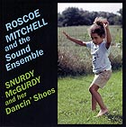 ROSCOE MITCHELL SOUND ENSEMBLE Snurdy McGurdy and Her Dancin' Shoes