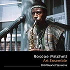 ROSCOE MITCHELL, Old/Quartet Sessions