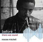 ROSCOE MITCHELL Before There Was Sound