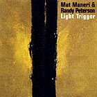 Mat Maneri & Randy Peterson Light Trigger