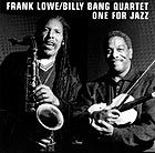 Frank Lowe / Billy Bang Quartet, One For Jazz