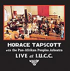 HORACE TAPSCOTT & THE PAN AFRIKAN PEOPLES ARKESTRA, Live At I.U.C.C.