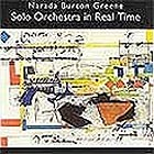 NARADA BURTON GREENE, Solo Orchestra In Real Time