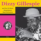 Dizzy Gillespie, And His Us State Department Jazz Orchestra